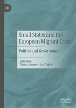 Small States and the European Migrant Crisis: Politics and Governance